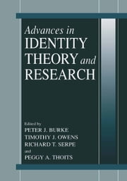 Advances in Identity Theory and Research ebook by Peter J. Burke,Timothy J. Owens,Richard Serpe,Peggy A. Thoits