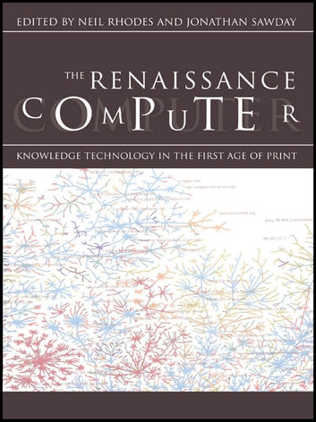The Renaissance Computer - Knowledge Technology in the First Age of Print ebook by