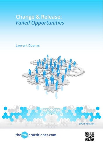 Change & Release: Failed Opportunities eBook by Laurent Duenas
