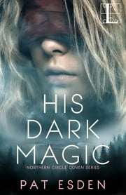 His Dark Magic eBook by Pat Esden