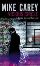 Vicious Circle - A Felix Castor Novel, vol 2 ebook by Mike Carey
