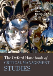 The Oxford Handbook of Critical Management Studies ebook by Mats Alvesson,Todd Bridgman,Hugh Willmott