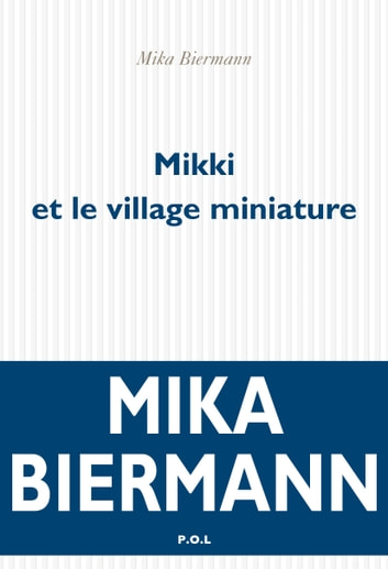 Mikki et le village miniature ebook by Mika Biermann
