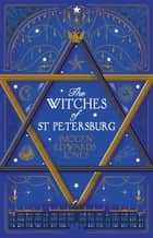 The Witches of St. Petersburg ebook by Imogen Edwards-Jones
