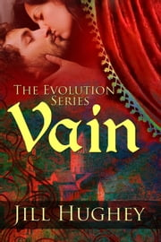 Vain - Evolution Series, #3 ebook by Jill Hughey