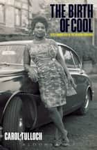 The Birth of Cool - Style Narratives of the African Diaspora ebook by