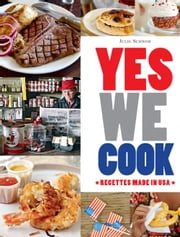 Yes we cook - 50 recettes made in USA ebook by Julie Schwob,Laurent Grandadam