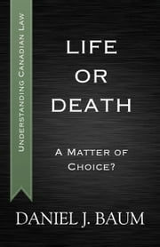 Life or Death - A Matter of Choice? ebook by Daniel J. Baum