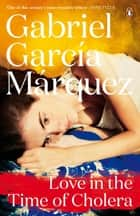Love in the Time of Cholera ebook by Gabriel Garcia Marquez