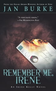 Remember Me, Irene - An Irene Kelly Novel ebook by Jan Burke