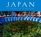 Japan: The Soul of a Nation ebook by John Carroll,Michael Yamashita