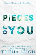 Pieces of You - A Young Adult Coming of Age Romance ebook by Trisha Leigh