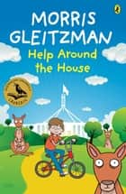Help Around the House ebook by Morris Gleitzman