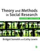 Theory and Methods in Social Research ebook by Professor Bridget Somekh, Dr Cathy Lewin