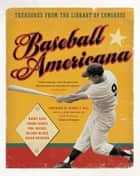 Baseball Americana - A Visual Journey ebook by Harry Katz, Frank Ceresi, Phil Michel
