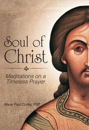 Soul of Christ ebook by Marie Paul Curley FSP