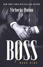 Boss Book Nine - Boss, #9 ebook by Victoria Quinn
