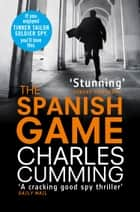 The Spanish Game ebook by Charles Cumming