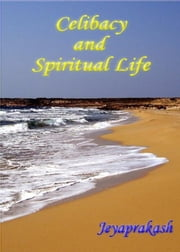 Celibacy and Spiritual Life ebook by Jeyaprakash Maria