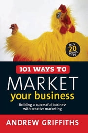 101 Ways to Market Your Business ebook by Andrew Griffiths