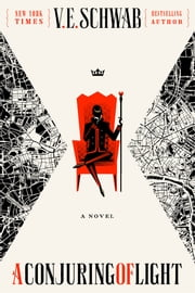 A Conjuring of Light ebook by V. E. Schwab