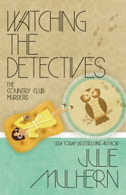WATCHING THE DETECTIVES ebook by Julie Mulhern