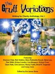 The Gruff Variations: Writing for Charity Anthology, Vol. 1 ebook by Writing for Charity