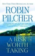 A Risk Worth Taking ebook by Robin Pilcher