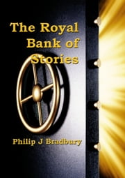 The Royal Bank of Stories ebook by Philip J Bradbury
