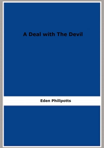 A Deal with The Devil (1895) ebook by Eden Phillpotts
