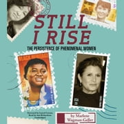 Still I Rise - The Persistence of Phenomenal Women audiolibro by Marlene Wagman-Geller