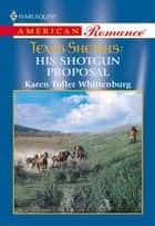 His Shotgun Proposal ebook by Karen Toller Whittenburg
