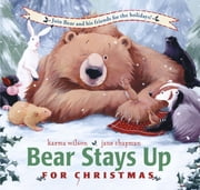 Bear Stays Up for Christmas ebook by Karma Wilson,Jane Chapman