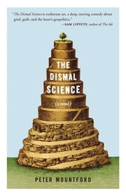 The Dismal Science: A Novel ebook by Peter Mountford