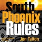South Phoenix Rules - A David Mapstone Mystery audiobook by