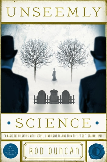 Unseemly Science - The Fall of the Gas-Lit Empire, Book 2 eBook by Rod Duncan