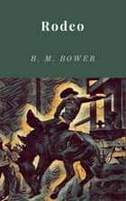 Rodeo ebook by B. M. Bower