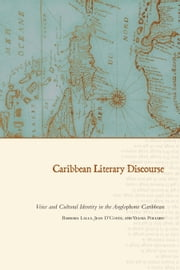 Caribbean Literary Discourse - Voice and Cultural Identity in the Anglophone Caribbean ebook by Barbara Lalla,Jean D'Costa,Velma Pollard