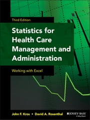 Statistics for Health Care Management and Administration - Working with Excel ebook by John F. Kros,David A. Rosenthal