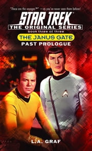 The Past Prologue - Janus Gate Book Three ebook by L.A. Graf