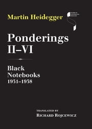 Ponderings II–VI - Black Notebooks 1931–1938 ebook by Martin Heidegger,Richard Rojcewicz
