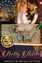 Emily's Vow ebook by Betty Bolte