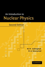 An Introduction to Nuclear Physics ebook by W. N. Cottingham,D. A. Greenwood