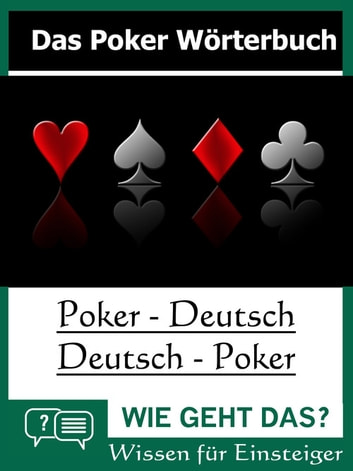 Das Poker Wörterbuch - Poker : Deutsch - Deutsch : Poker ebook by Phil La Mare