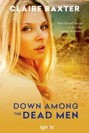 Down Among the Dead Men ebook by Claire Baxter