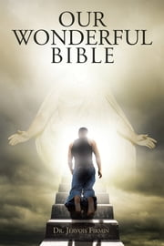 Our Wonderful Bible ebook by Dr. Jervois Firmin