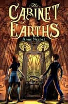 The Cabinet of Earths ebook by Anne Nesbet