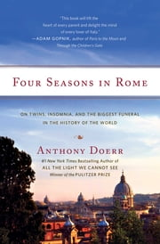 Four Seasons in Rome - On Twins, Insomnia, and the Biggest Funeral in the History of the World ebook by Kobo.Web.Store.Products.Fields.ContributorFieldViewModel