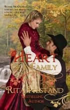 Heart of a Family (Book one of the Brides of the West Series) ebook by Rita Hestand