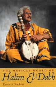 Musical World of Halim El-Dabh ebook by Denise Seachrist